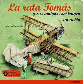 RATA TOMÁS Y SUS AMIGOS CONSTRUYEN UN AVIÓN,  LA