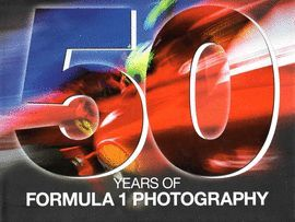50 YEARS OF FORMULA 1 PHOTOGRAPHY