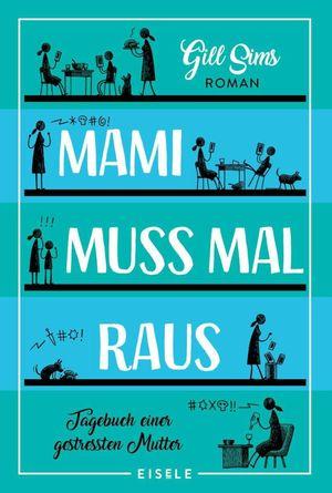 MAMI MUSS MAL RAUS