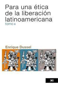PARA UNA ÉTICA DE LA LIBERACIÓN LATINOAMERICANA VOL. 2