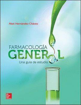 FARMACOLOGÍA GENERAL. UNA GUÍA DE ESTUDIO