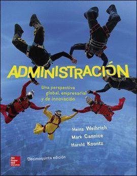 ADMINISTRACION - UNA PERSPECTIVA GLOBAL, EMPRESARIAL Y DE INNOVACIÓN (15 ED.)