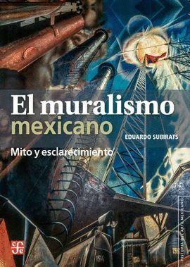 MURALISMO MEXICANO MITO Y ESCLARECIMIENTO, EL