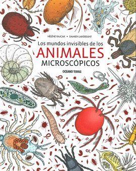 MUNDOS INVISIBLES DE LOS ANIMALES MICROCÓPICOS, LOS