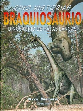 BRAQUIOSARUIO. DINOSAURIO DE PATAS LARGAS