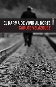 KARMA DE VIVIR AL NORTE, EL