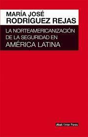 NORTEAMERICANIZACIÓN DE LA SEGURIDAD EN AMERICA LATINA, LA