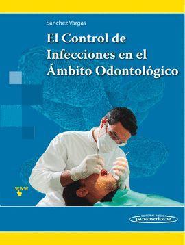 CONTROL DE INFECCIONES EN EL AMBITO ODONTOLOGICO,EL