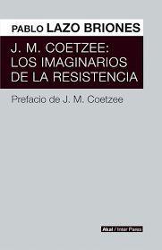 J.M. COETZEE: LOS IMAGINARIOS DE LA RESISTENCIA