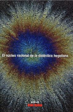 NUCLEO RACIONAL DE LA DIALECTICA HEGELIANA EL