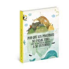 POR QUE LOS PINGUINOS NO PASAN FRIO: COMO SE ADAPTAN LOS ANIMALES SU ENTORNO