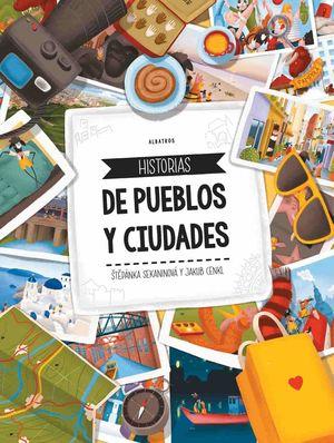 HISTORIAS DE PUEBLOS Y CIUDADES
