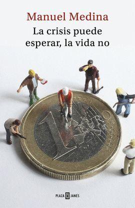CRISIS PUEDE ESPERAR, LA VIDA NO, LA