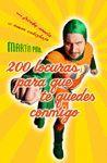 200 LOCURAS PARA QUE TE QUEDES CONMIGO