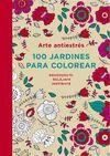 ARTE ANTIESTRES: 100 JARDINES PARA COLOREAR