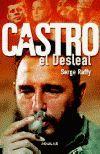 CASTRO, EL DESLEAL