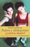 PADRES Y ADOLESCENTES CUANTAS DUDAS!