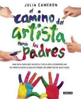CAMINO DEL ARTISTA PARA PADRES, EL