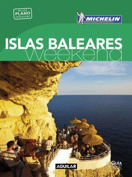 ISLAS BALEARES, WEEKEND - GUÍA VERDE MICHELIN