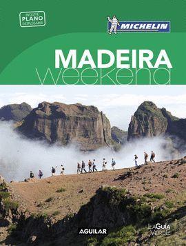 MADEIRA, WEEKEND - GUIA VERDE MICHELIN