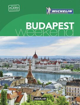 BUDAPEST, WEEKEND - GUIA VERDE MICHELIN