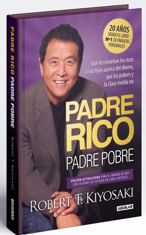 PADRE RICO, PADRE POBRE (EDICIÓN ESPECIAL AMPLIADA, ACTUALIZADA Y EN TAPA DURA)