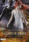 CAZADORES DE SOMBRAS 6 - CIUDAD DEL FUEGO CELESTIAL