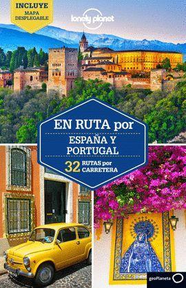EN RUTA POR... ESPAÑA Y PORTUGAL 32 RUTAS POR CARRETERA