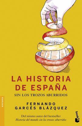 HISTORIA DE ESPAÑA SIN LOS TROZOS ABURRIDOS, LA