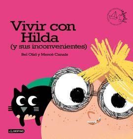 VIVIR CON HILDA (Y SUS INCONVENIENTES)  (PREMIO APEL.LES 2016)