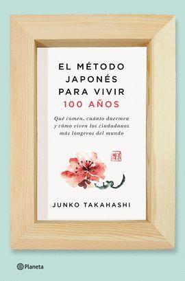 MÉTODO JAPONÉS PARA VIVIR 100 AÑOS, EL