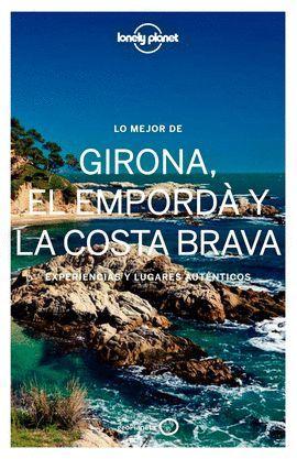 LO MEJOR DE GIRONA, EL EMPORDA Y LA COSTA BRAVA, LONELY PLANET