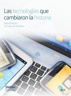 TECNOLOGÍAS QUE CAMBIARON LA HISTORIA, LAS