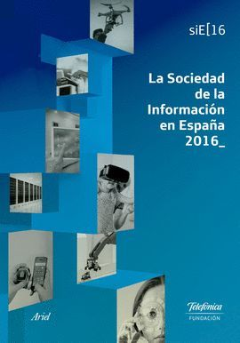 SOCIEDAD DE LA INFORMACIÓN EN ESPAÑA 2016, LA