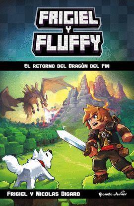 FRIGIEL Y FLUFFY. EL RETORNO DEL DRAGÓN DEL FIN