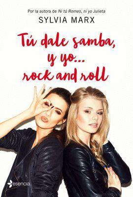 TU DALE SAMBA, Y YO... ROCK AND ROLL