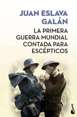 PRIMERA GUERRA MUNDIAL CONTADA PARA ESCEPTICOS, LA