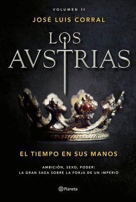 AUSTRIAS II, LOS . EL TIEMPO EN SUS MANOS