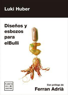 DISEÑOS Y ESBOZOS PARA EL BULLI