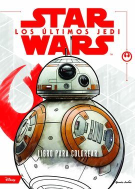 STAR WARS. LOS ULTIMOS JEDI. LIBRO PARA COLOREAR