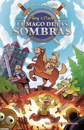 KING OF CLASH. EL MAGO DE LAS SOMBRAS (CLASH ROYAL)