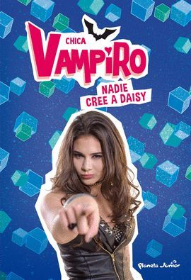 CHICA VAMPIRO 7. NADIE CREE A DAISY