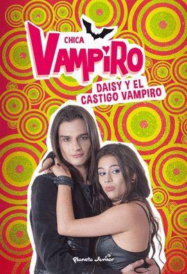 CHICA VAMPIRO 8. DAISY Y EL CASTIGO VAMPIRO