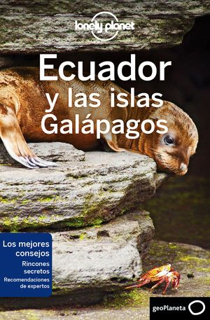 ECUADOR Y LAS ISLAS GALÁPAGOS, GUIA LONELY PLANET