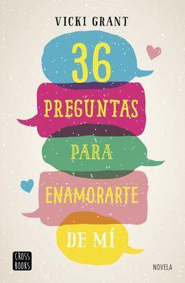 36 PREGUNTAS PARA ENAMORARTE DE MÍ