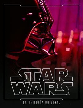 STAR WARS. LA TRILOGIA ORIGINAL