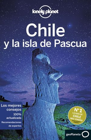 CHILE Y LA ISLA DE PASCUA, GUIA LONELY PLANET