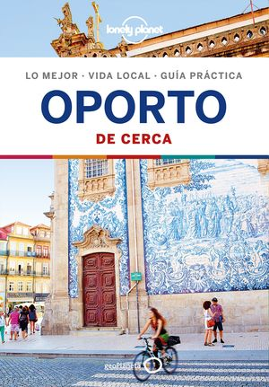 OPORTO DE CERCA, GUIA LONELY PLANET