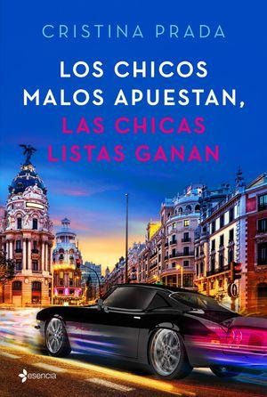CHICOS MALOS APUESTAN, LAS CHICAS LISTAS GANAN, LOS