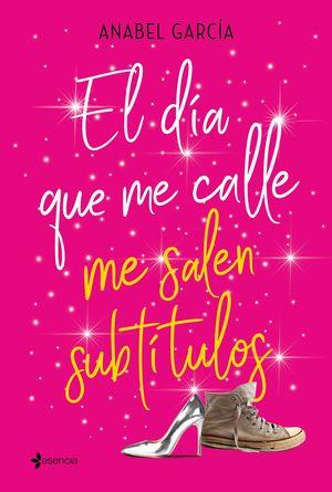DÍA QUE ME CALLE ME SALEN SUBTÍTULOS, EL
